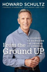 From the Ground Up, by Howard Schultz