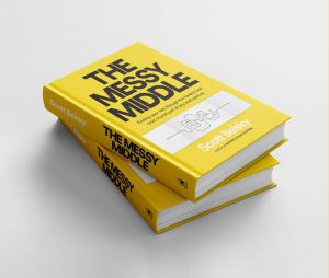 The Messy Middle By Scott Belsky