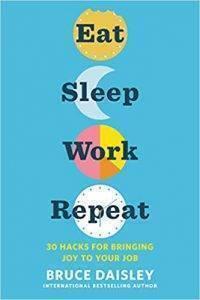 Eat Sleep Work Repeat by Bruce Daisley
