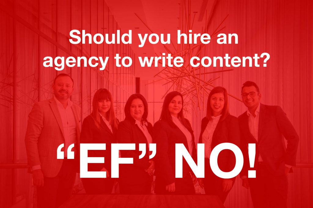 "Board room folks standing. Text on top says ""Should you hire an agency to write content? ""EF"" NO!"""