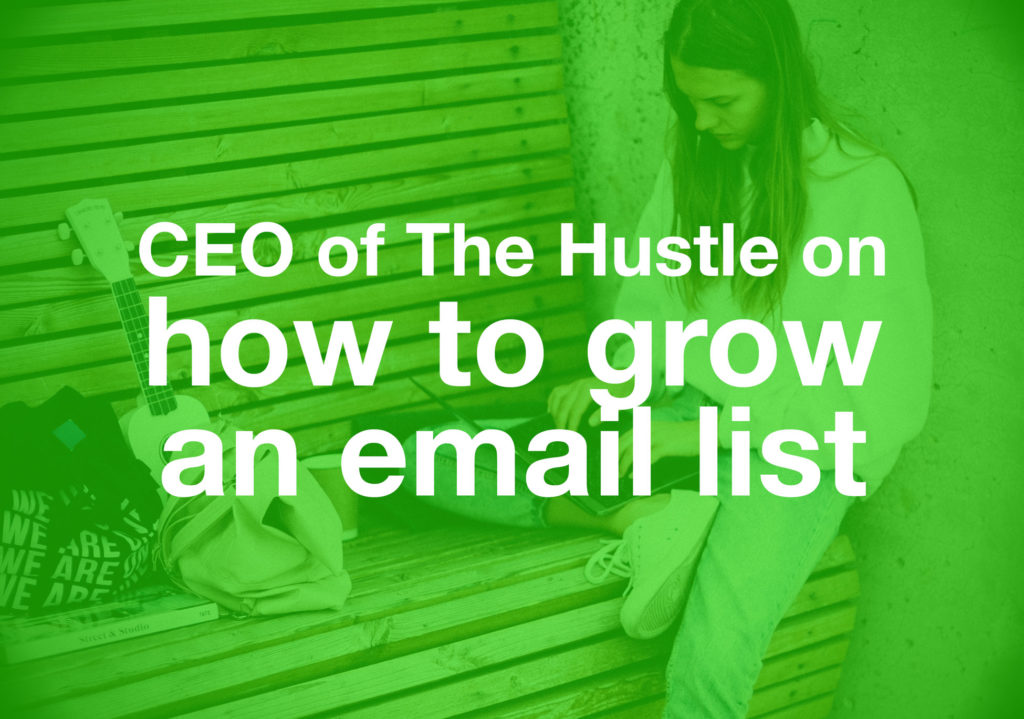 "Lady blogging with caption ""CEO of The Hustle on how to grow an email list"""