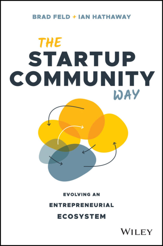 The Startup Community Way by Brad Feld