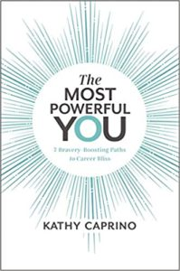 The Most Powerful You Kathy Caprino