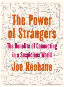 The Power of Strangers by Joe Keohane