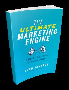 The Ultimate Marketing Engine, by John Jantsch